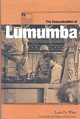 Le livre du sociologue belge Ludo de Witte révéla dans quelles conditions était mort Lumumba