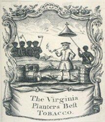 Gravure publicitaire d'une compagnie de tabac, Virginie, Sud des Etats unis,18ième siècle.