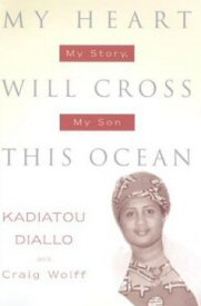 """My heart will cross this ocean"" le livre écrit par Mme Diallo"