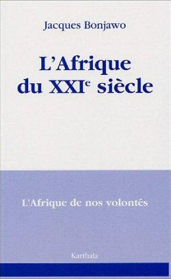 L'Afrique du XXIème siècle, dernier ouvrage de Jacques Bonjawo