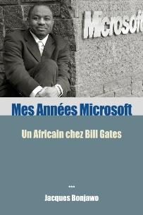 """""""Mes années Microsoft"""" de Jacques Bonjawo"""