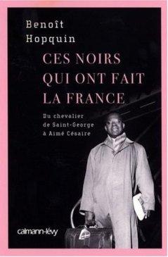 ''Ces noirs qui ont fait la France'', de Benoît Hopquin