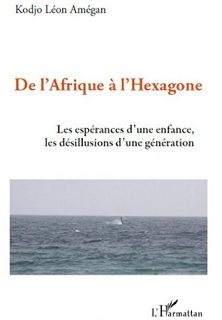 ''De l'Afrique à l'Hexagone'' de Kodjo Léon Amegan