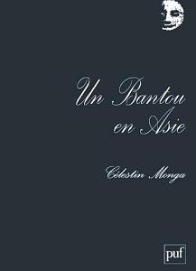 ''Un Bantou en Asie'', le dernier livre de Célestin Monga