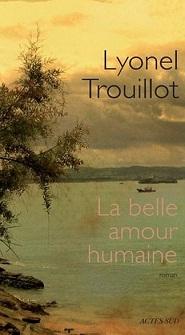 ''La belle amour humaine'' de Lyonel Trouillot