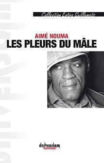 ''Les pleurs du mâle'', recueil de poésie slam d'Aimé Nouma
