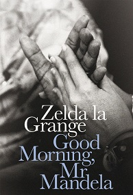 ''Good Morning, Mr Mandela'', le livre de Zelda la Grange