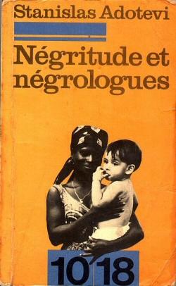 « Négritude et Négrologues » de Stanislas Adotevi, édition de 1972