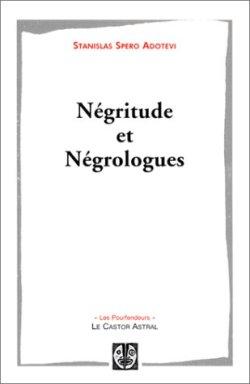 « Négritude et Négrologues » de Stanislas Adotevi
