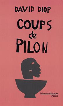 ''Coups de pilon'', unique recueil de poèmes publié de David Diop, trop tôt disparu
