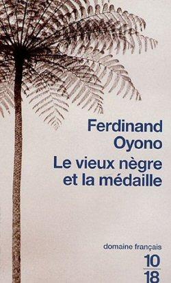 """""""Le vieux nègre et la médaille"""" de Ferdinand Oyono"""