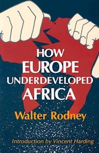 ''Comment l'Europe sous-développa l'Afrique'', ouvrage majeur de Walter Rodney