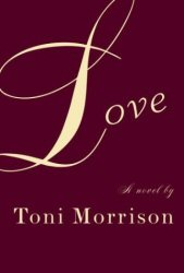 ''Love'', le dernier livre de Toni Morrison paru en 2003